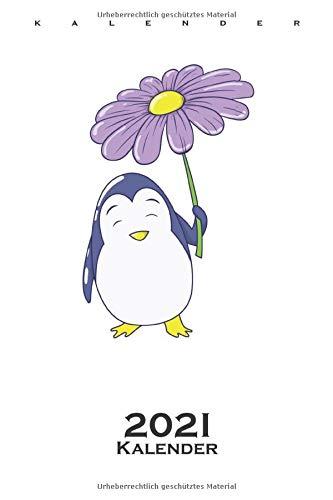 Pinguins Regenschirm-Blume Kalender 2021: Jahreskalender für Tierfreunde und alle mit Haustieren
