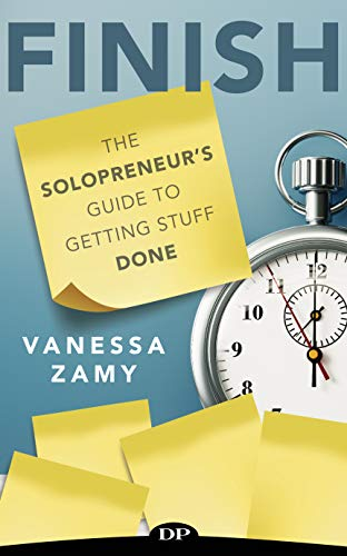 FINISH: The Solopreneur's Guide to Getting Stuff Done