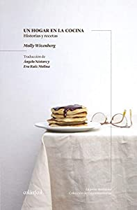 Un hogar en la cocina. Historias y recetas (La petite madeleine)