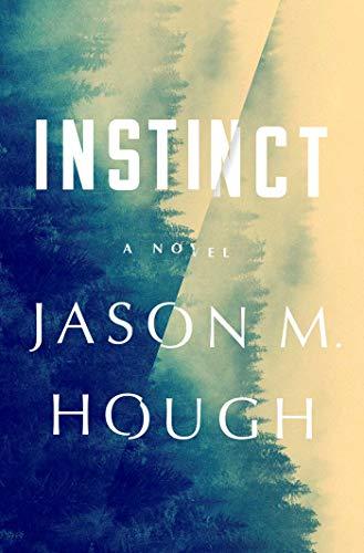 Instinct: A Novel by [Jason M. Hough]
