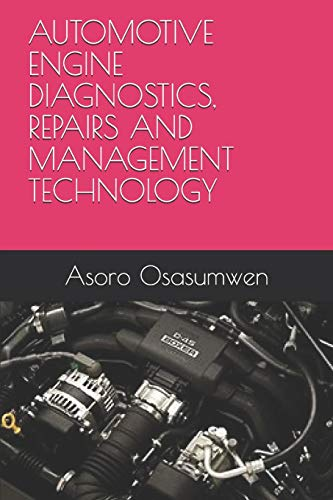 AUTOMOTIVE ENGINE DIAGNOSTICS, REPAIRS AND MANAGEMENT TECHNOLOGY (AUTOMOTIVE TECHNICIAN TRAINING COURSE (FOR MECHANICS))