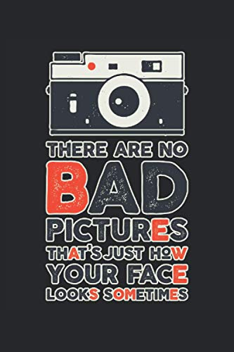 There are no bad Pictures That