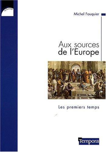 Aux sources de l'Europe: Les premiers temps
