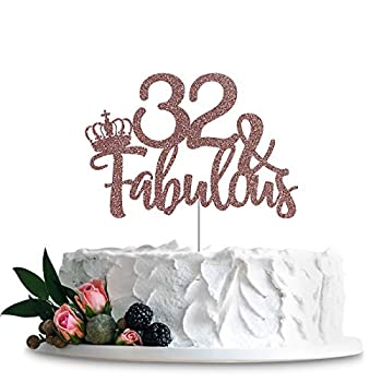 Rose Gold Glittery 32 & Fabulous Cake Topper Happy 32nd Birthday Cake Decor Cheers to 32 Years Party Decorations Supplies  Rose Gold 32 & Fabulous