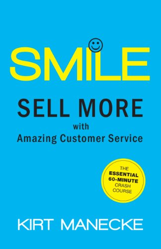 Smile: Sell More with Amazing Customer Service: The Essential 60-Minute Crash Course (English Edition)
