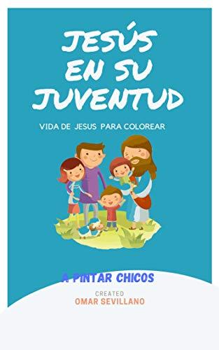 Jesús en su Juventud: La vida de Jesús para colorear (2 La vida de Jesús para Colorear) (Spanish Edition)