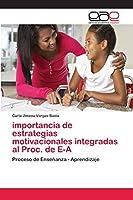 importancia de estrategias motivacionales integradas al Proc. de E-A