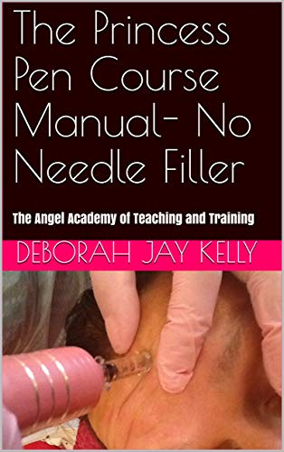The Princess Pen Course Manual- No Needle Filler: The Angel Academy of Teaching and Training (The AATT Book 1) (English Edition)