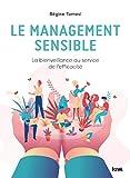 Le management sensible - La bienveillance au service de l'efficacité