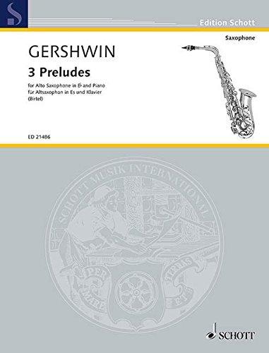 3 Preludes: Alt-Saxophon in Es und Klavier. (Edition Schott)
