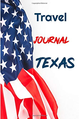 Travel Journal Texas: 6 x 9 Lined Journal, 126 pages | Journal Travel | Memory Book | A Mindful Journal Travel | A Gift for Everyone | Texas  |