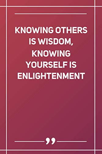 Knowing Others Is Wisdom, Knowing Yourself Is Enlightenment: Wide Ruled Lined Paper Notebook | Gradient Color - 6 x 9 Inches (Soft Glossy Cover)