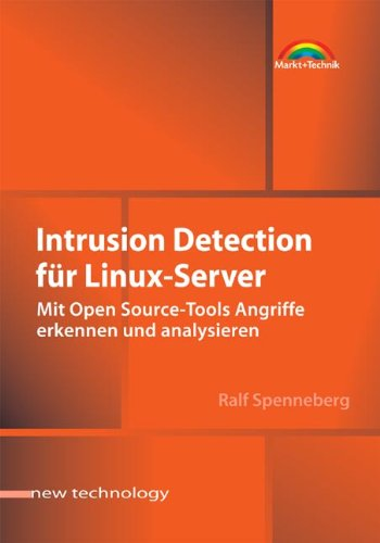 Download Intrusion Detection Für Linux-Server . Mit Open Source-Tools Angriffe Erkennen Und Analysieren (New Technology) 