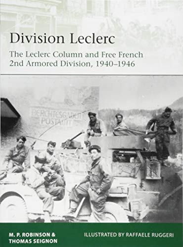 Division Leclerc: The Leclerc Column and Free French 2nd Armored Division, 1940–1946 (Elite)