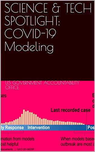 SCIENCE & TECH SPOTLIGHT: COVID-19 Modeling (English Edition)