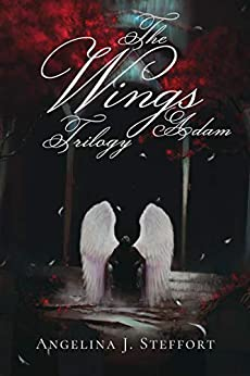 The Wings Trilogy: Adam: Complete Series Edition (Book 1-3) by [Angelina J. Steffort]