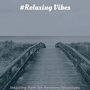 Inspiring Bgm for Relaxing Massages