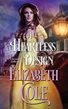 [A Heartless Design: Volume 1 (Secrets of the Zodiac)] [Author: Cole, Elizabeth] [September, 2013]