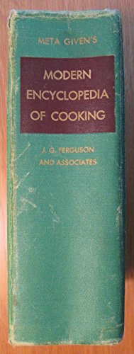Meta Given's Modern Encyclopedia of Cooking (Complete in One Volume