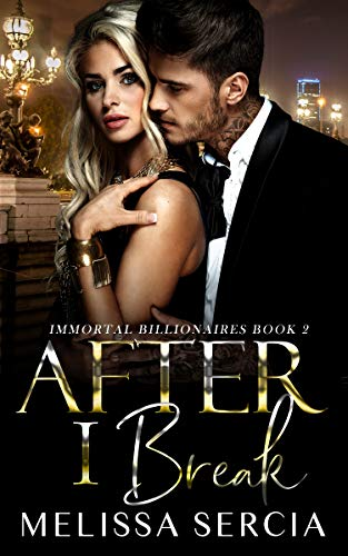 After I Break (Immortal Billionaires Book 2): A Billionaire Romance (English Edition)