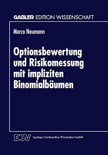 Optionsbewertung und Risikomessung mit Impliziten Binomialbäumen
