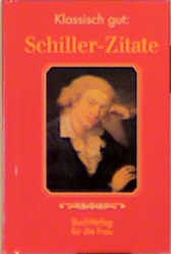 Klassisch gut: Schiller-Zitate (Minibibliothek)