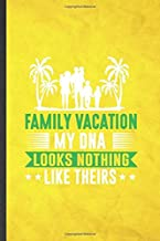 Family Vacation My Dna Looks Nothing Like Theirs: Funny Blank Lined Family Vacation Notebook/ Journal, Graduation Appreciation Gratitude Thank You Souvenir Gag Gift, Superb Graphic 110 Pages