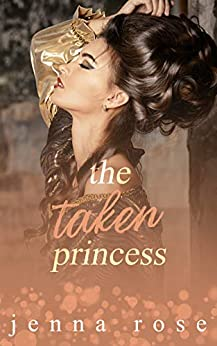 The Taken Princess by [Jenna Rose]