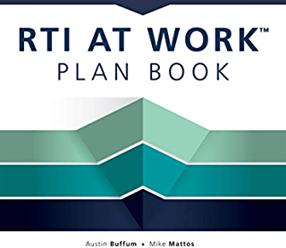 RTI at WorkTM Plan Book (A Workbook for Planning and Implementing the RTI at WorkTM Process)