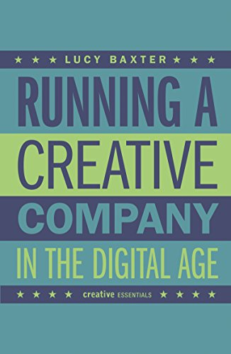 Running a Creative Company in the Digital Age: How to successfully set up your own media company (English Edition)
