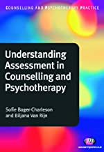 Understanding Assessment in Counselling and Psychotherapy (Counselling and Psychotherapy Practice Series)