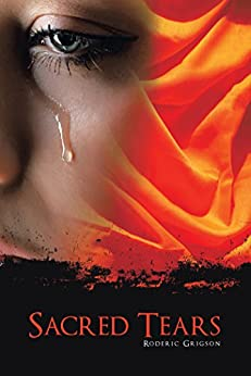 Sacred Tears by [Roderic Grigson]