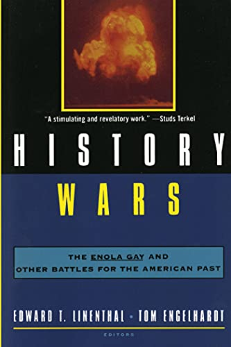 Compare Textbook Prices for History Wars: The Enola Gay and Other Battles for the American Past 1st Edition ISBN 9780805043877 by Edward T. Linenthal,Tom Engelhardt