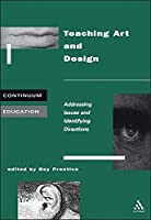 Teaching Art and Design (Continuum Education) by Roy Prentice(2000-10-01)