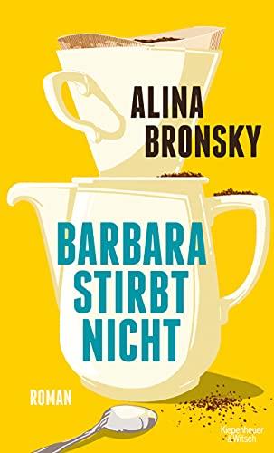 Buchseite und Rezensionen zu 'Barbara stirbt nicht: Roman' von Alina Bronsky