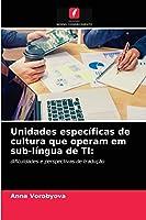 Unidades específicas de cultura que operam em sub-língua de TI