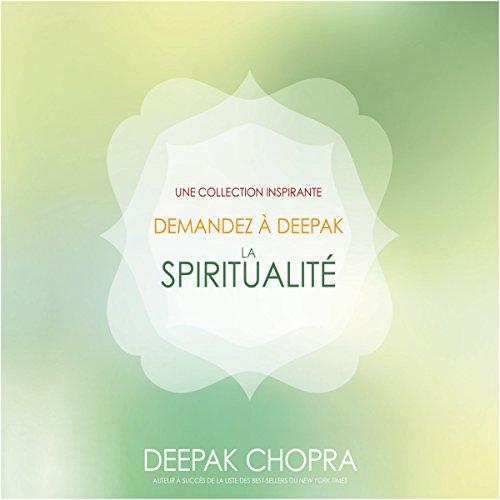 Couverture de La spiritualité : Une collection inspirante (Demandez à Deepak)