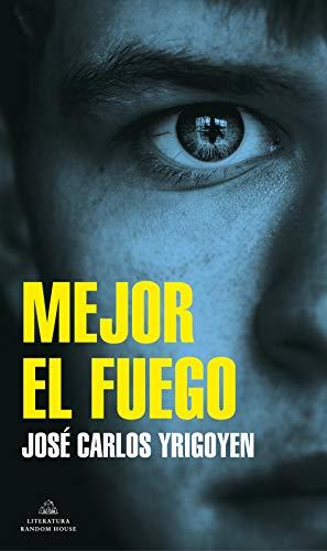 Mejor El Fuego de Jose Carlos Yrigoyen