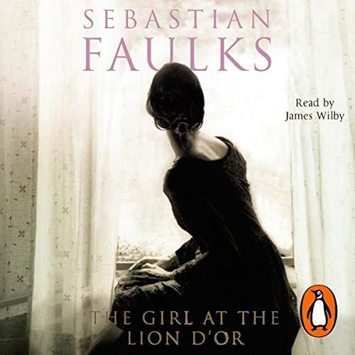 The Girl at the Lion D'Or                   De :                                                                                                                                 Sebastian Faulks                               Lu par :                                                                                                                                 James Wilby                      Durée : 8 h et 35 min     Pas de notations     Global 0,0