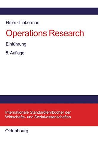 Operations Research: Einführung (Internationale Standardlehrbücher der Wirtschafts- und Sozialwissenschaften)