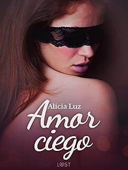 Amor ciego de Alicia Luz