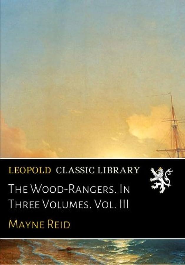 ホバー世論調査飲み込むThe Wood-Rangers. In Three Volumes. Vol. III
