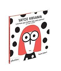 Yayoi Kusama : L'artiste qui mettait des points partout par Gilberti Fausto
