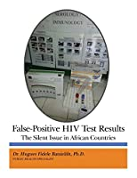 False-positive HIV Test Results: The Silent Issue in African Countries