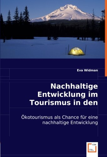 Nachhaltige Entwicklung im Tourismus in den Alpen: Ökotourismus als Chance für eine nachhaltige Entwicklung