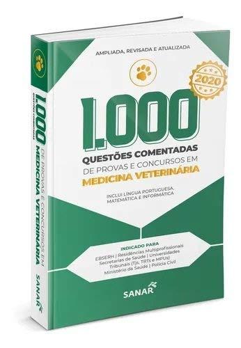 1.000 Questões em Medicina Veterinária Comentadas de Provas e Concursos