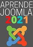 APRENDE JOOMLA DE PRINCIPIANTE A EXPERTO EN 2021 : : COMPRENDE EL CMS MAS FLEXIBLE , FUNCIONAL Y HERMOSO DE TODOS (Edicion En Español)