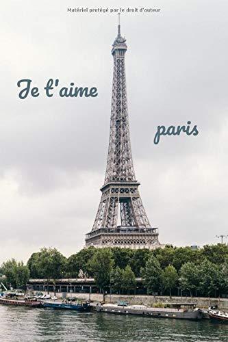 Je t'aime paris: Journal ligné de 119 page - une très belle idée de cadeau