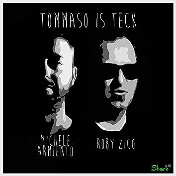 Tommaso Is Teck
