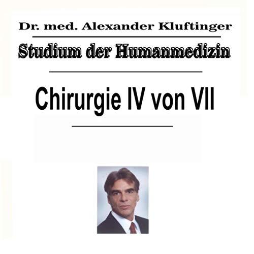 Studium der Humanmedizin - Chirurgie, Pt. 4